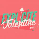 Explicite Valentine: pour mieux gérer la Saint-Valentin