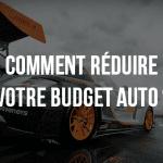 Comment réduire son budget auto ?