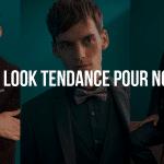 QUEL LOOK HOMME TENDANCE POUR NOËL ?