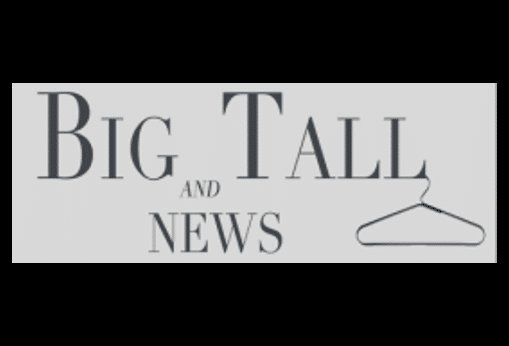 BIG & TALL NEWS