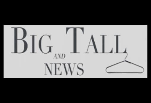 BIG & TALL NEWS